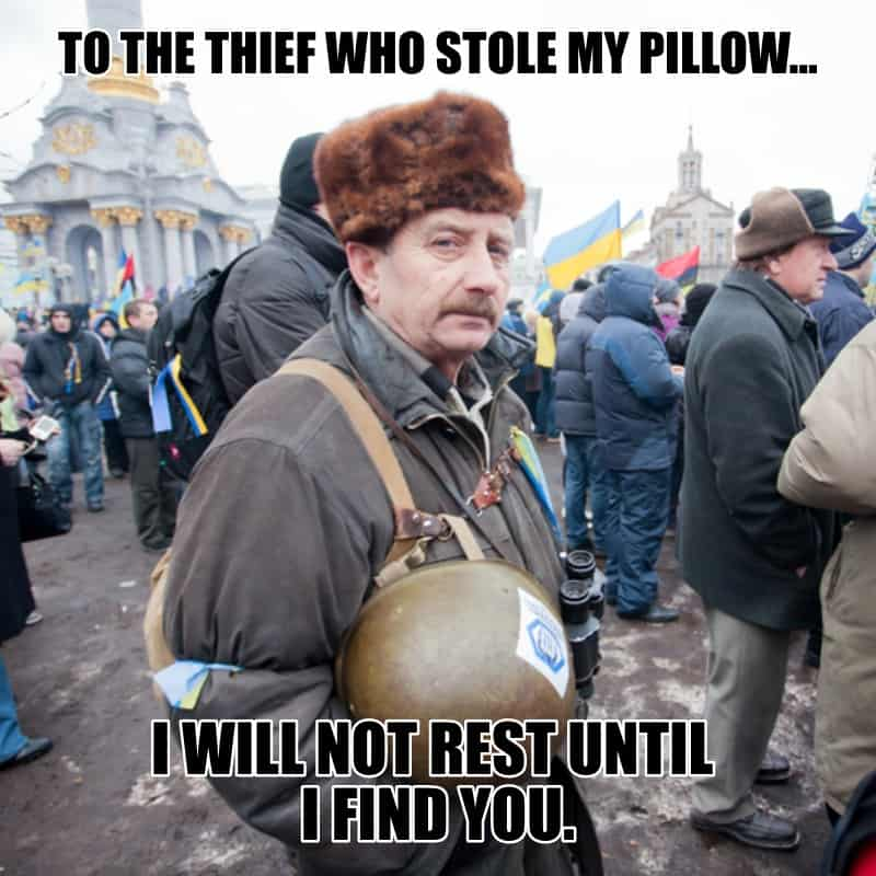 To the thief who stole my pillow I will not rest until I find you