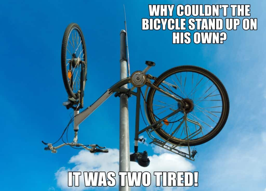 WHY COULDNT THE BICYCLE STAND UP ON HIS OWN IT WAS TWO TIRED