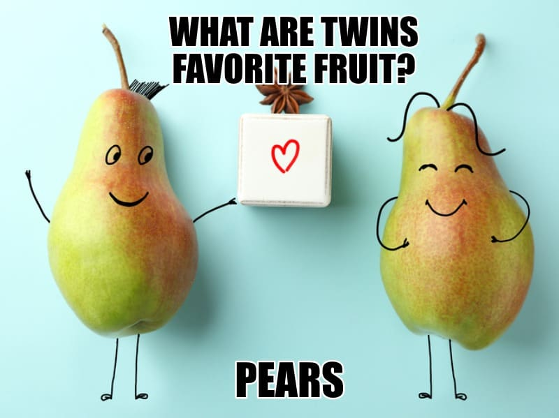 What are twins favorite fruit Pears