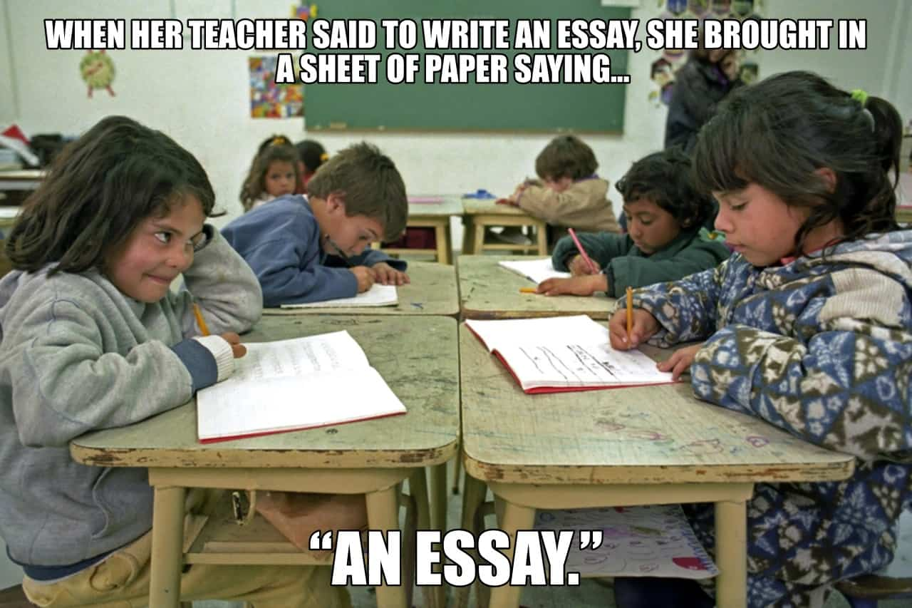 When her teacher said to write an essay she brought in a sheet of paper saying An Essay