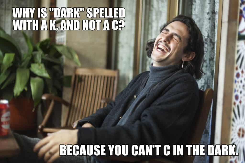 Why is Dark spelled with a K and not a C Because you cant C in the dark