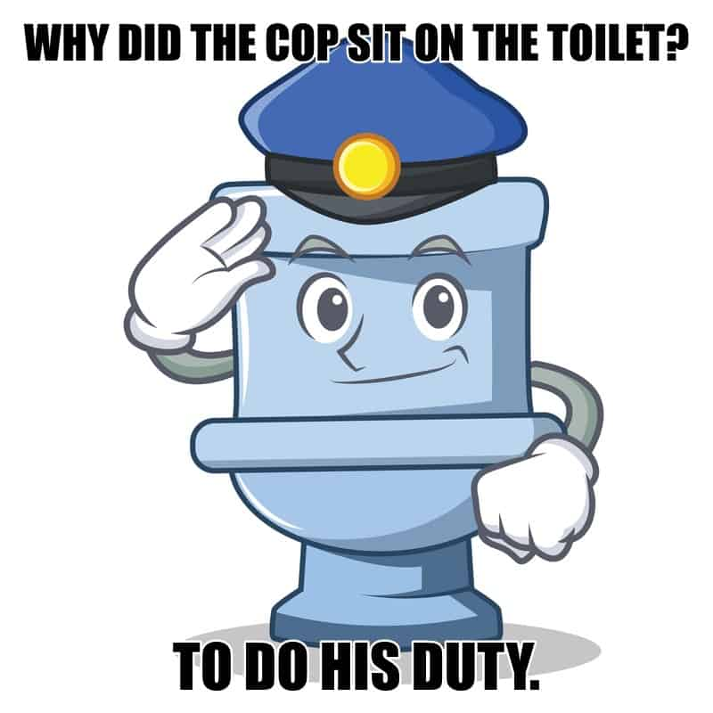 Why did the cop sit on the toilet To do his duty