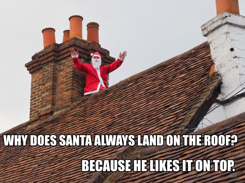 Dirty Jokes - Why does Santa always land on the roof?
