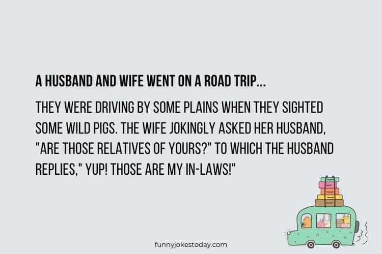 Road Trip Jokes - A husband and wife went on a road trip.
