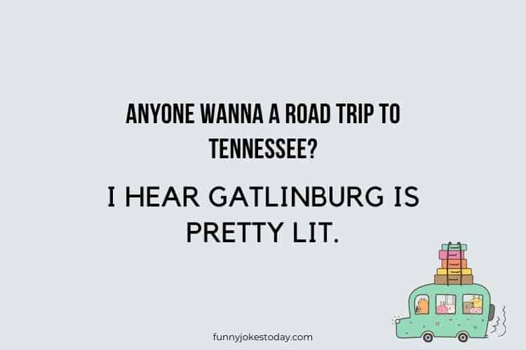 Road Trip Jokes - Anyone wanna a road trip to Tennessee?