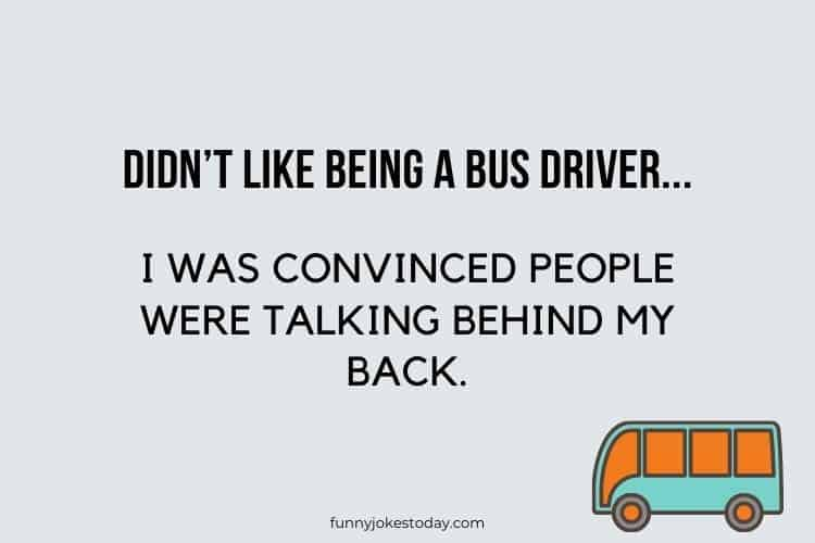 Bus Driver Jokes - Didn't like being a bus driver