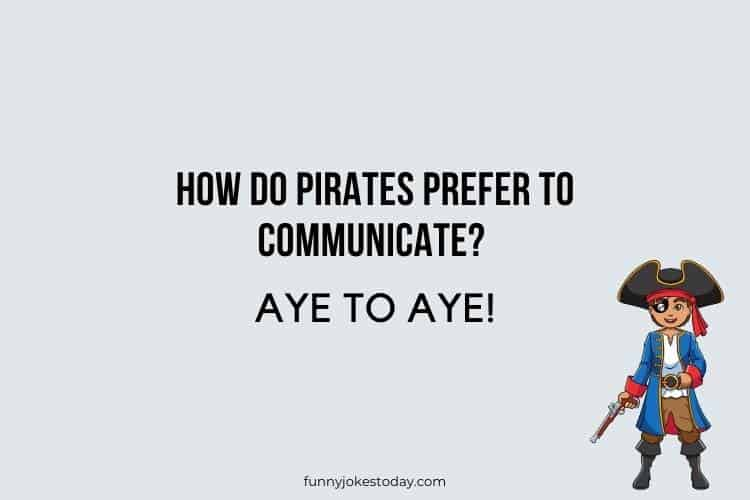 Pirate Jokes - How do pirates prefer to communicate?