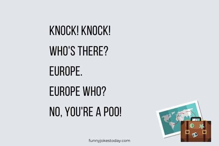 Travel Jokes - Knock! Knock! Who's there? Europe.
