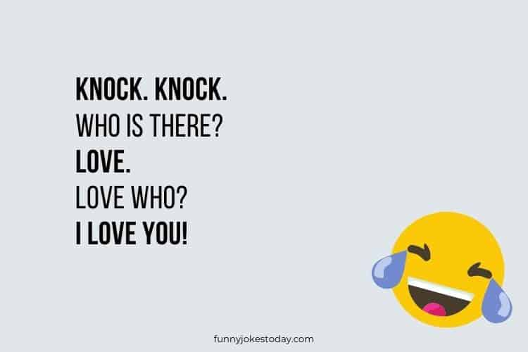 Knock knock. Who is there Love.