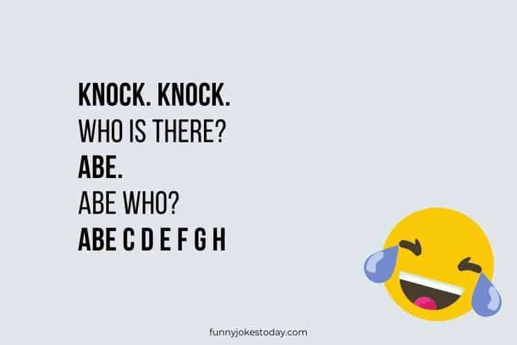 Knock Knock Jokes - Knock. Knock. Who is there? Abe.