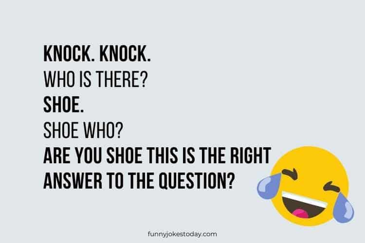 Knock Knock Jokes - Knock. Knock. Who is there? Shoe.
