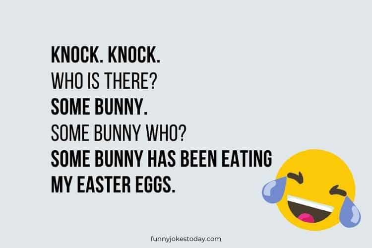 Knock. Knock. Who is there Some bunny.