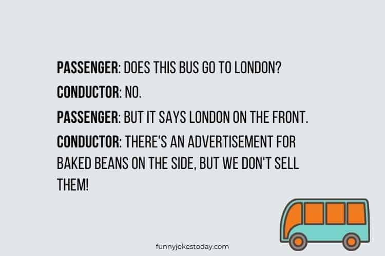 Bus Driver Jokes - Does this bus go to London