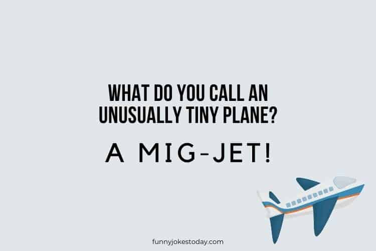 Airplane Jokes - What Do You Call An Unusually Tiny Plane?