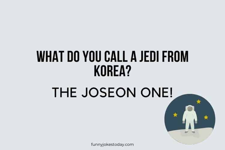 Star Wars Jokes - What do you call a Jedi from Korea?