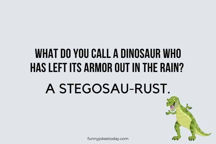 Dinosaur Jokes - What do you call a dinosaur who has left its armor out in the rain?