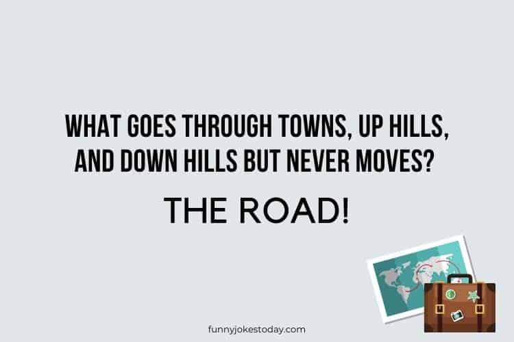 Travel Jokes - What goes through towns, up hills, and down hills but never moves?