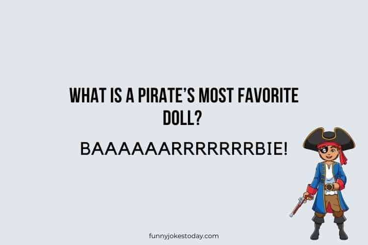 Pirate Jokes - What is a pirate's most favorite doll?