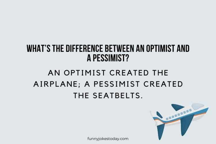 Airplane Jokes - What's the difference between an optimist and a pessimist?