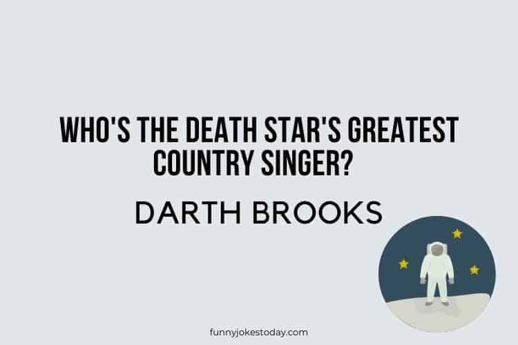 Star Wars Jokes - Who's the Death Star's greatest country singer?