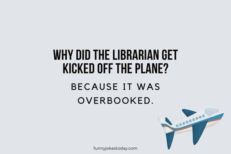 Airplane Jokes - Why did the librarian get kicked off the plane?