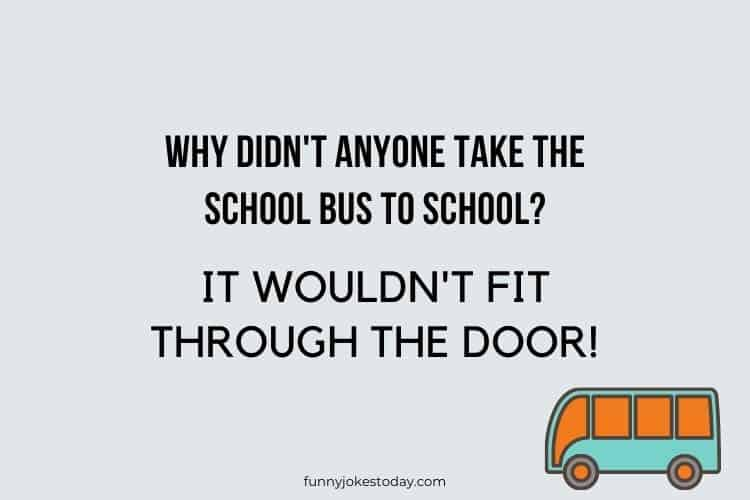 Bus Driver Jokes - Why didn't anyone take the school bus to school?