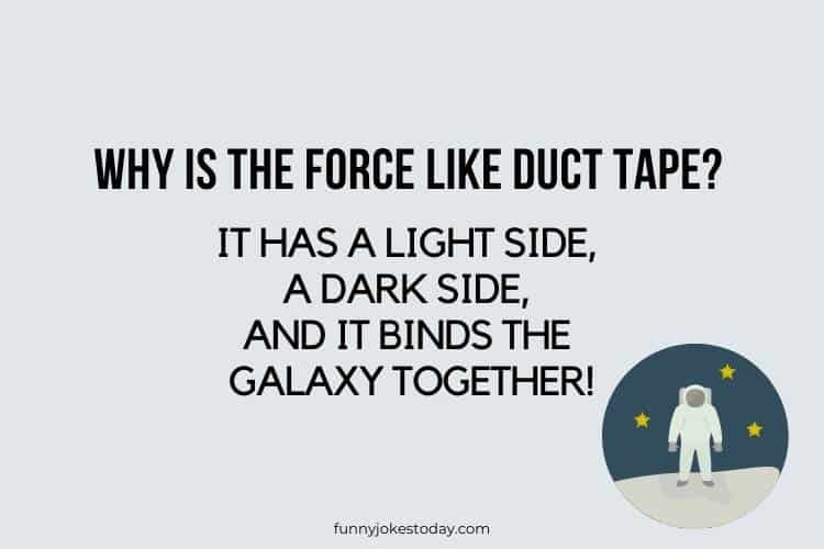 Star Wars Jokes - Why is The Force like duct tape?